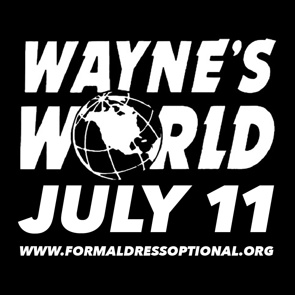 Wayne's World July 11