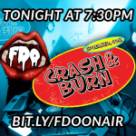 FDO on the Crash & Burn Show Tonight!