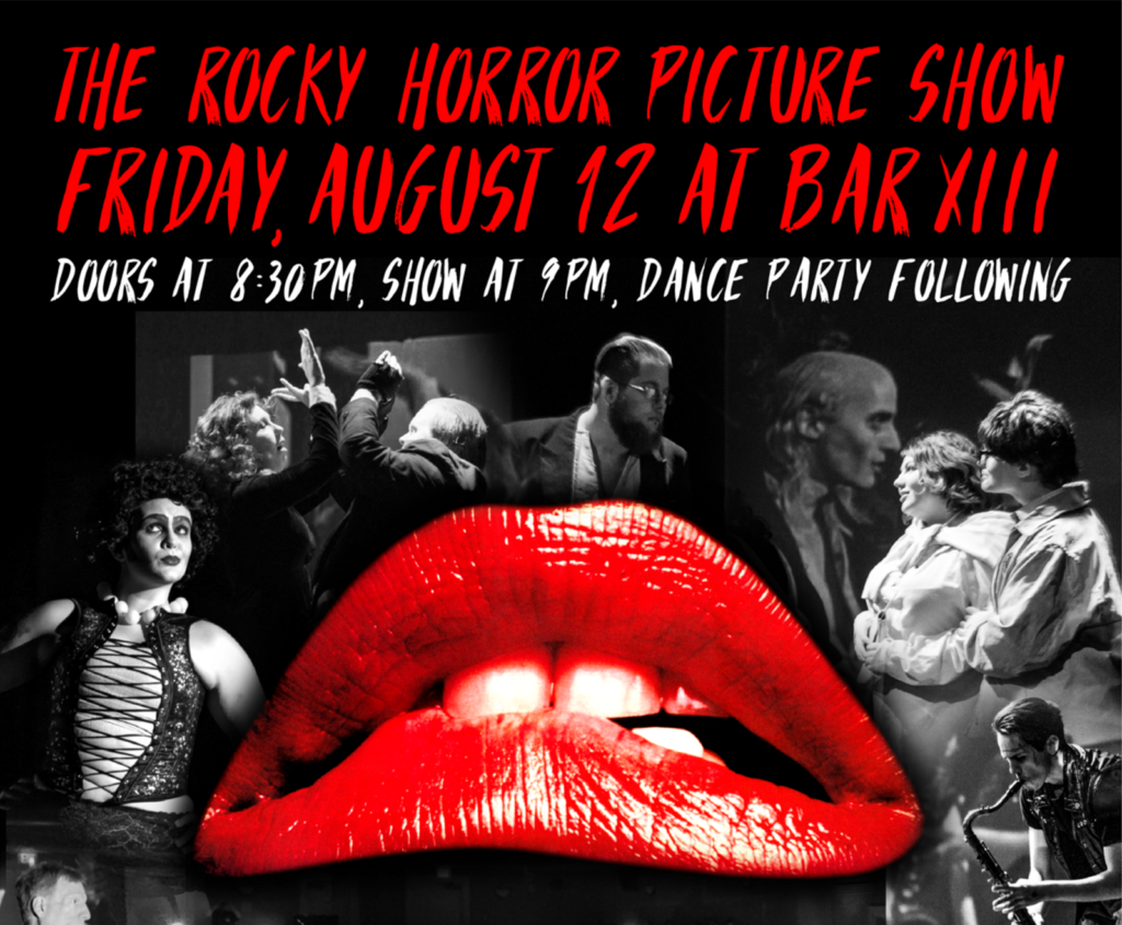 August 12 – 9PM Rocky Horror at Bar XIII